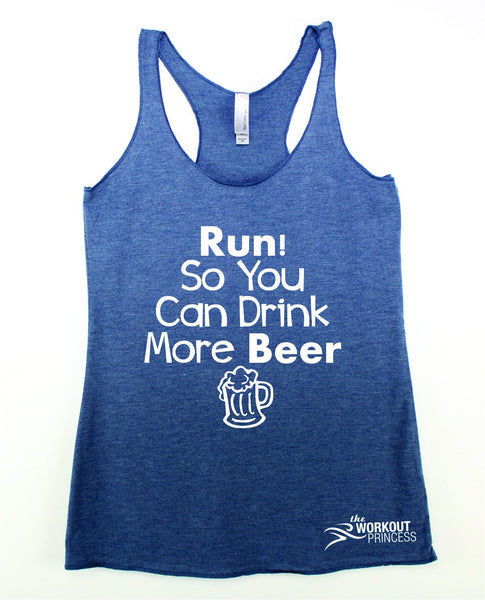 Run So You Can Drink More Beer Tank Top