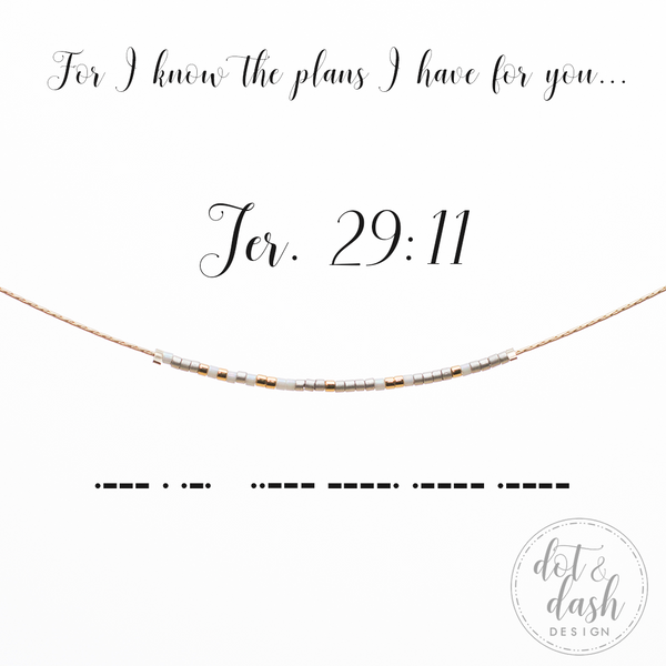 Jer 29:11 {For I know the plans I have for you...} | Morse Code Necklace