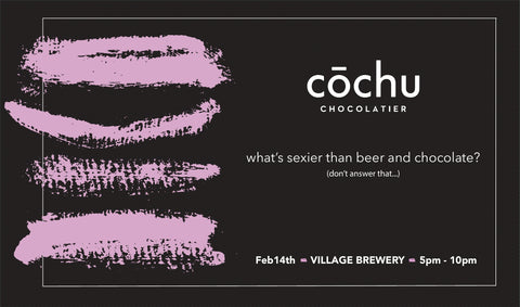 Village Beer and Food Pairings: Valentines Day with cōchu chocolatier