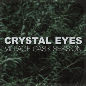 Village Cask Sessions: Crystal Eyes