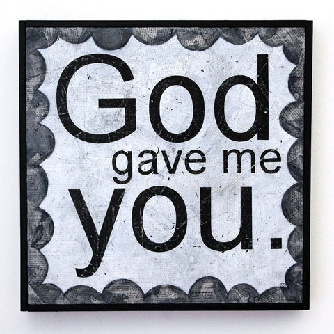God gave me you