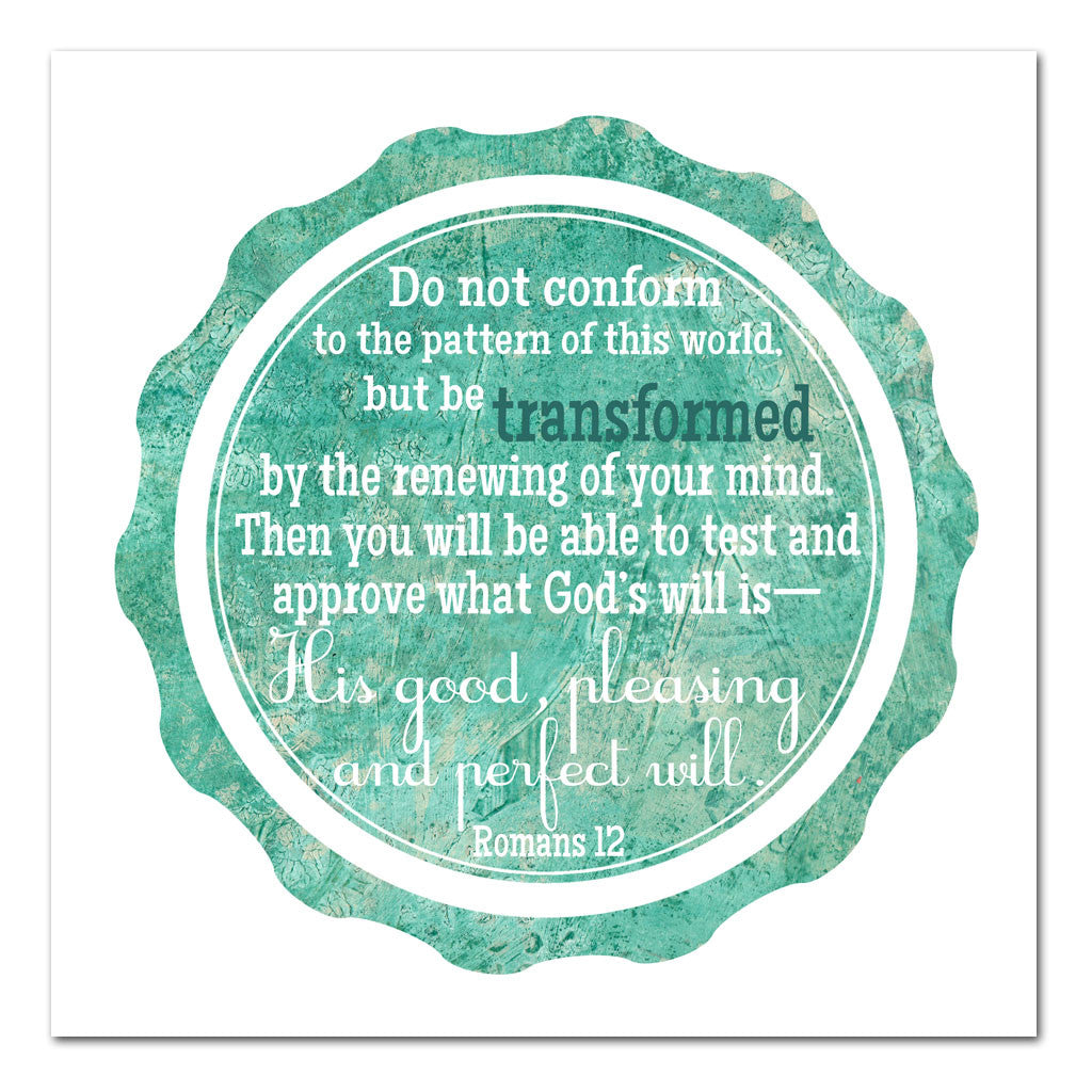 be transformed romans 12 art