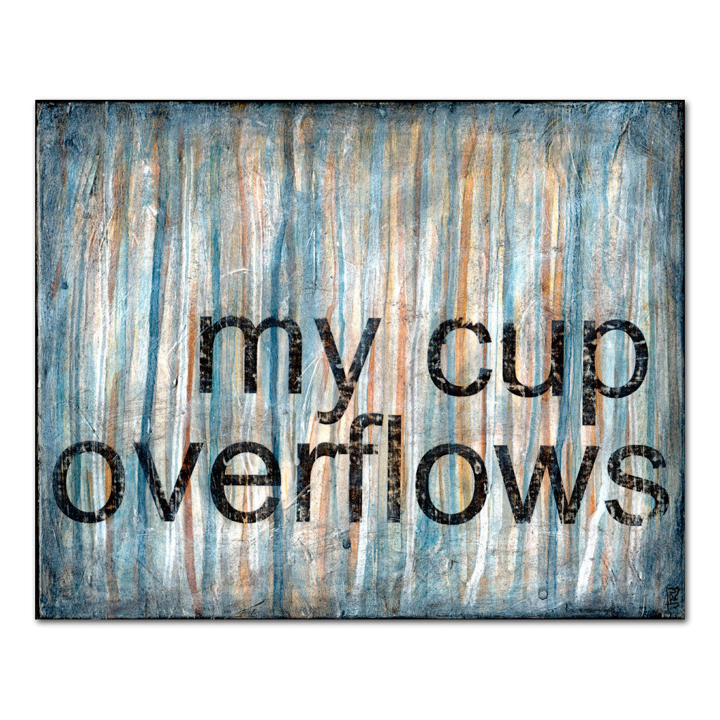 my cup overflows 11x14 inspirational art