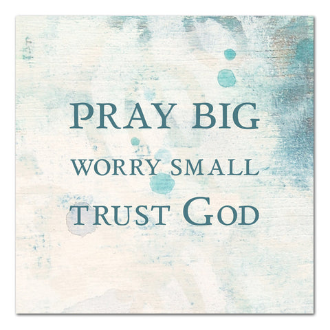 pray big trust God