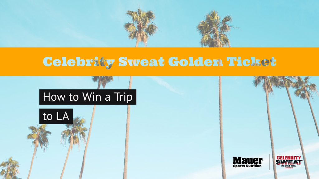 Celebrity Sweat Golden Ticket - How to Win a Trip to Los Angeles