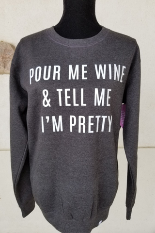 Pour Me Wine & Tell Me I'm Pretty