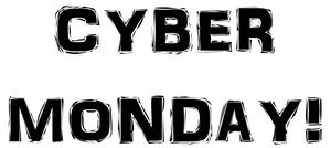 It's CYBER MONDAY!!!