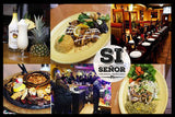 SI SENOR FINE MEXICAN SEAFOOD AND GRILL
