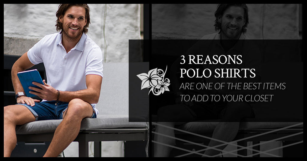 3 Reasons Polo Shirts Are One Of The Best Items To Add To Your Closet