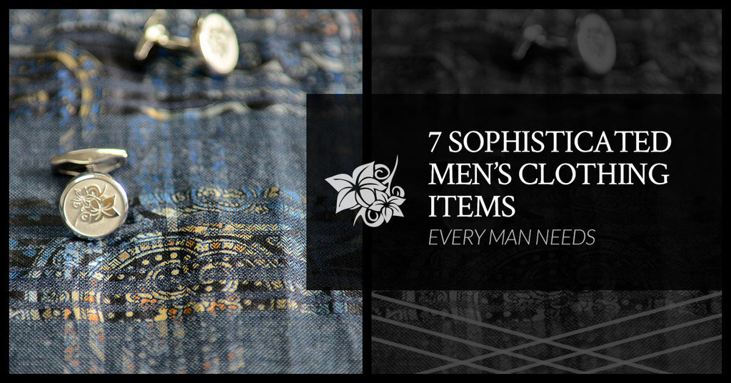 7 Sophisticated Men's Clothing Items Every Man Needs