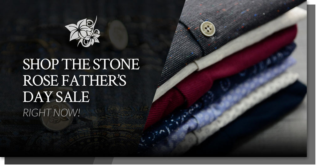 Shop The Stone Rose Father's Day Sale Right Now!