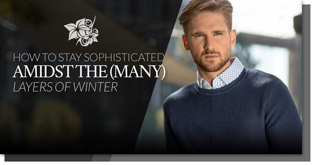 How To Stay Sophisticated Amidst The (Many) Layers Of Winter