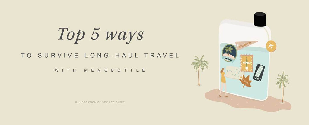 Top 5 ways to survive long-haul travel with memobottle