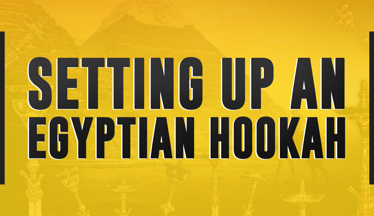 Setting up an Egyptian Hookah