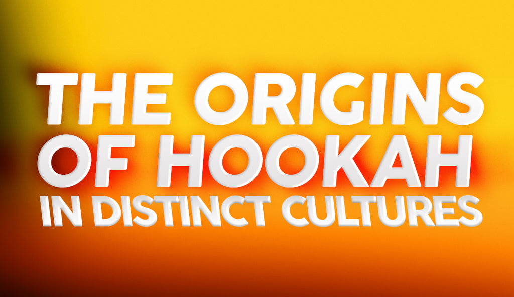 The Origins of Hookah in Distinct Cultures