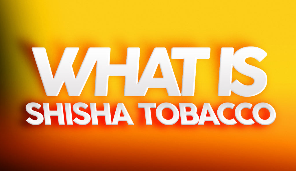 What Is Shisha Tobacco?