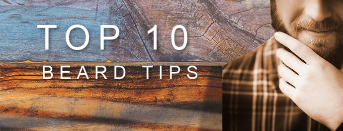 Top 10 Best Tips for Beard Care