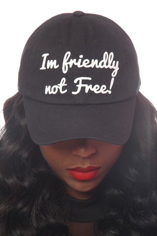 I'm Friendly Not Free Dat hat