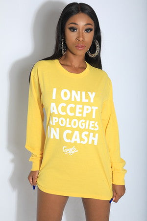 I only accept apologies in cash t-shirt Yellow