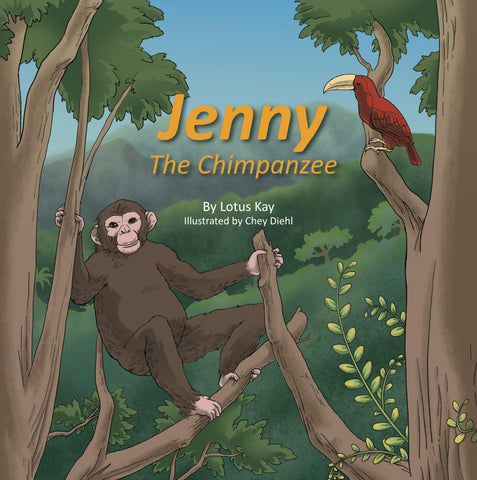 """Jenny the Chimpanzee"" Book ONLY: By Lotus Kay & illustrated by Chey Diehl"