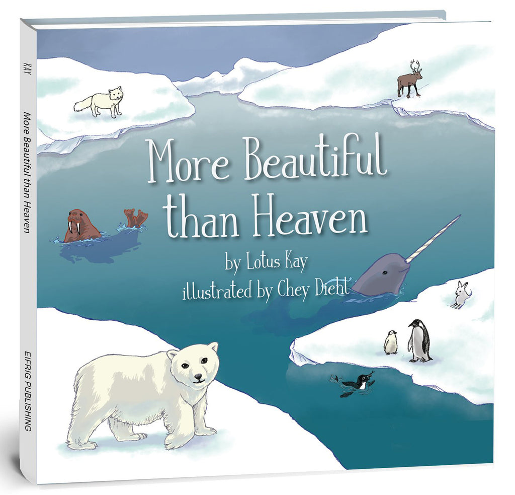 """More Beautiful Than Heaven"" Book: By Lotus Kay & illustrated by Chey Diehl"