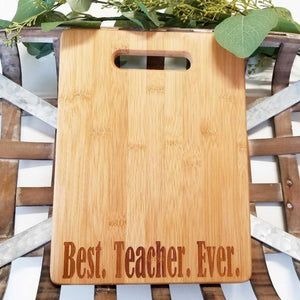 Cutting Board - Best Teacher Ever