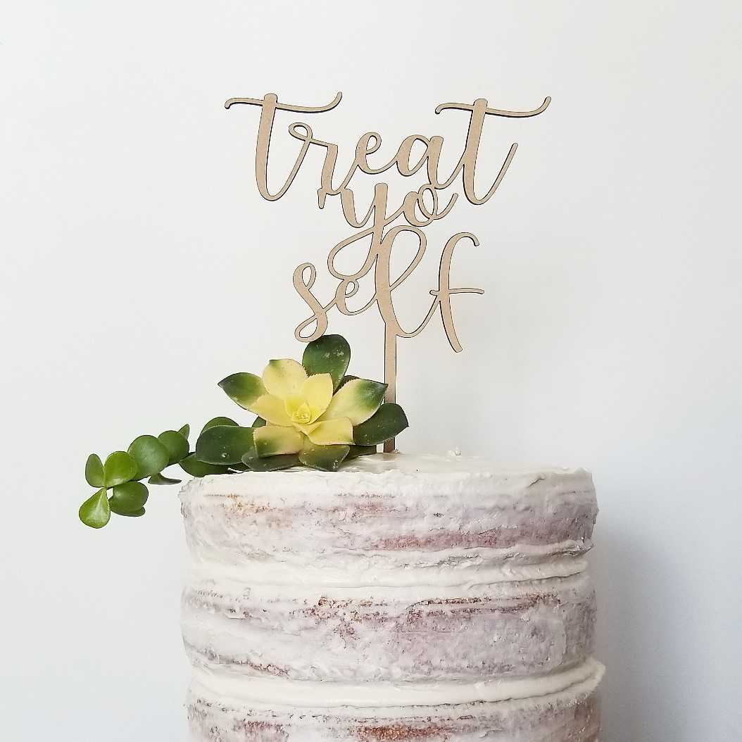 Treat 'Yo Self Cake Topper