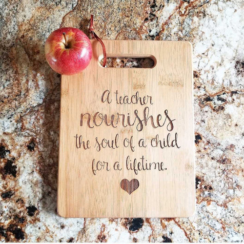 Cutting Board - A Teacher Nourishes