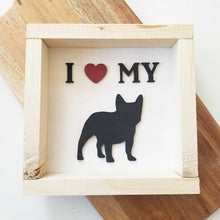 "8"" Framed Sign: I Love My Dog"
