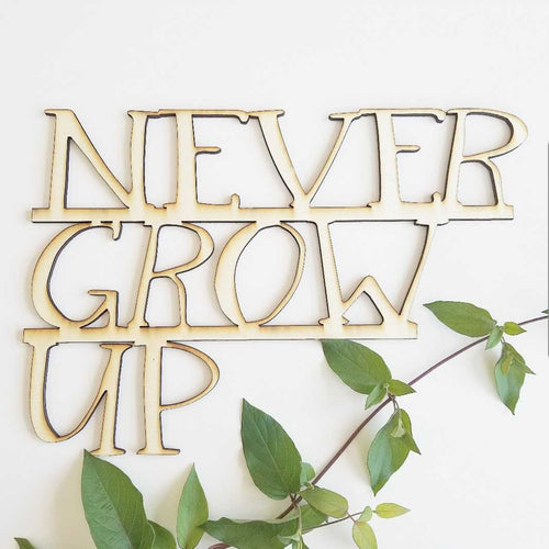Never Grow Up Cutout