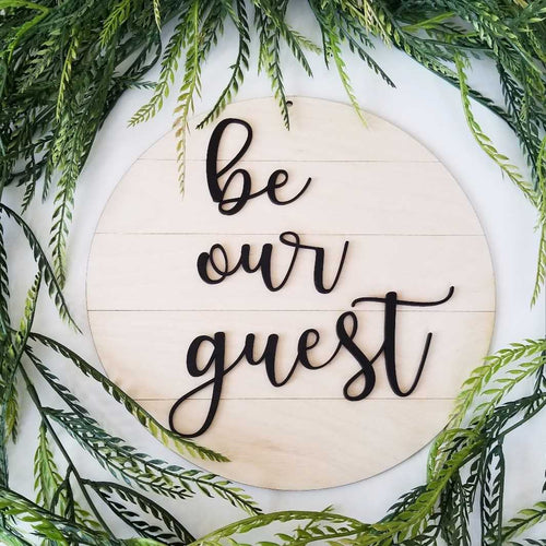 Shiplap Round - be our guest