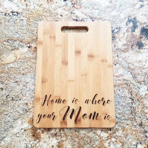 Home is Where Your Mom Is Cutting Board