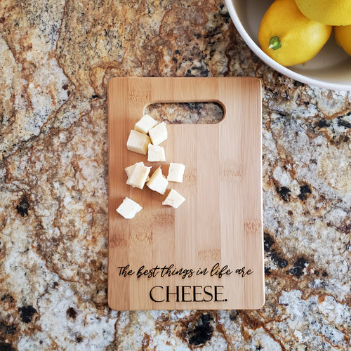 Cutting Board - Best Things in Life are Cheese