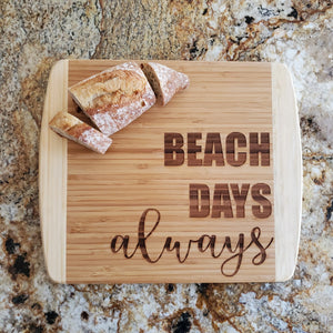 Cutting Board - Beach Days Always