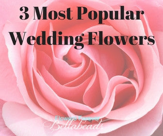3 Most Popular Wedding Flowers