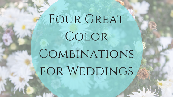 4 Great Color Combinations For Weddings
