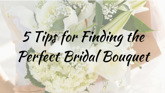 5 Tips For Finding The Perfect Bridal Bouquet