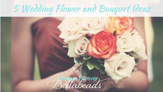 5 Wedding Flower And Bouquet Ideas