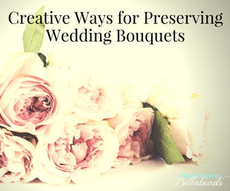 Creative Ways For Preserving Wedding Bouquets