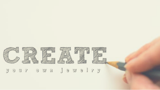 Designing You Own Jewelry
