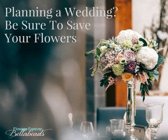 Planning A Wedding? Be Sure To Save Your Flowers