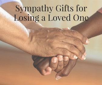 Sympathy Gifts for Losing a Loved One