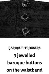 close up of the 3 baroque style jewelled black buttons on the deep waist band on the Baroque trousers