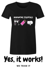 Quarantine Essentials for Women, funny meme tshirt featuring wine, chocolate and cats on black cotton with We Tried it written underneath the shirt