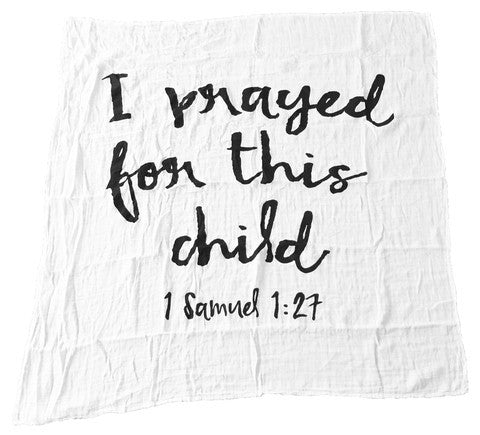 """I Prayed For This Child"" 1 Samuel 1:27 Muslin Swaddle"