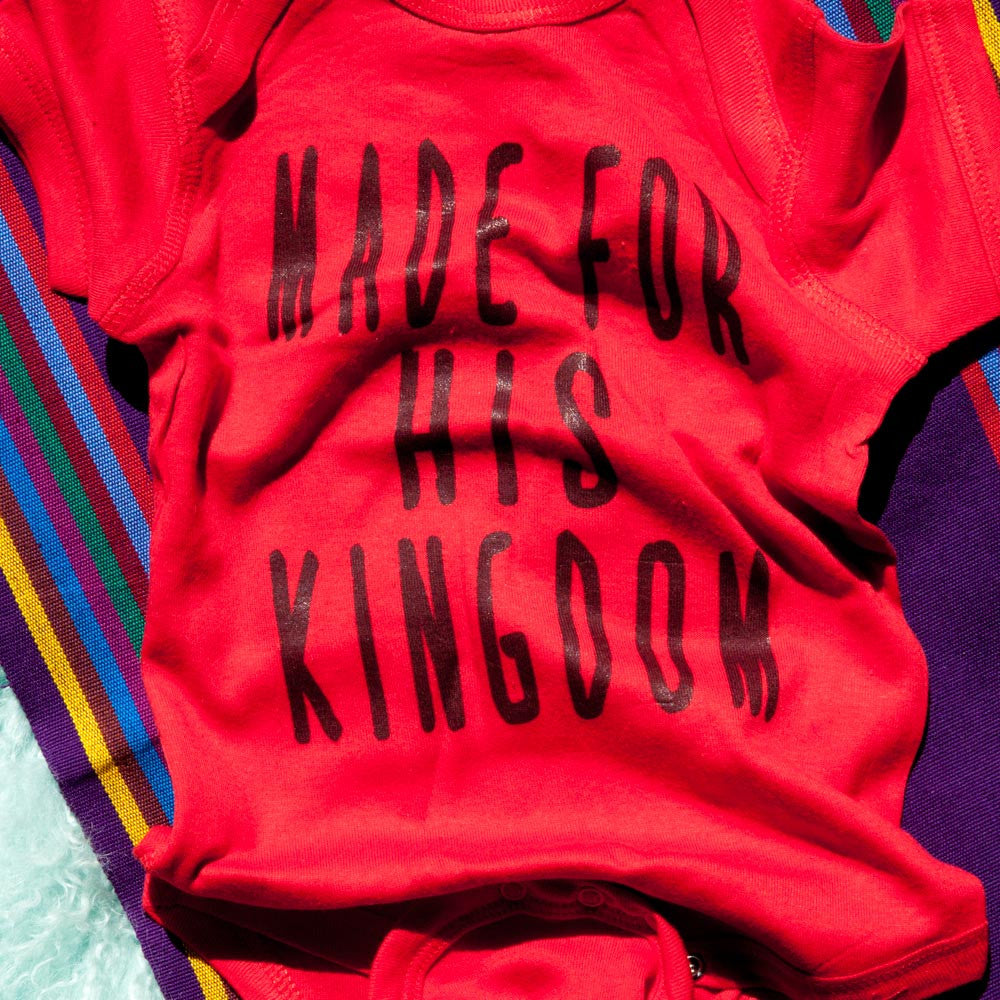 Made For His Kingdom Onesie