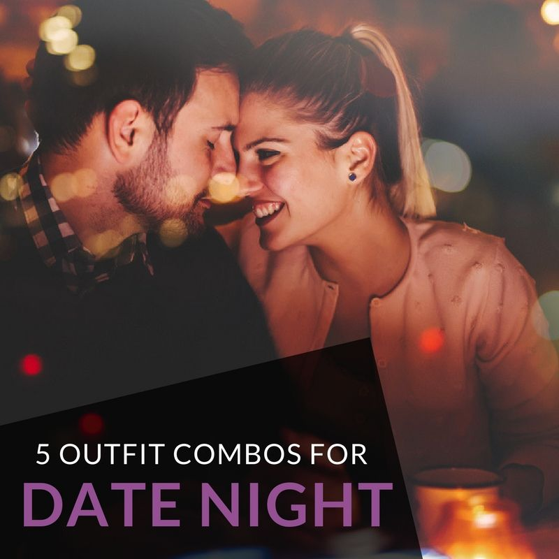 The Outfit Combinations You're Going To Love For Date Night