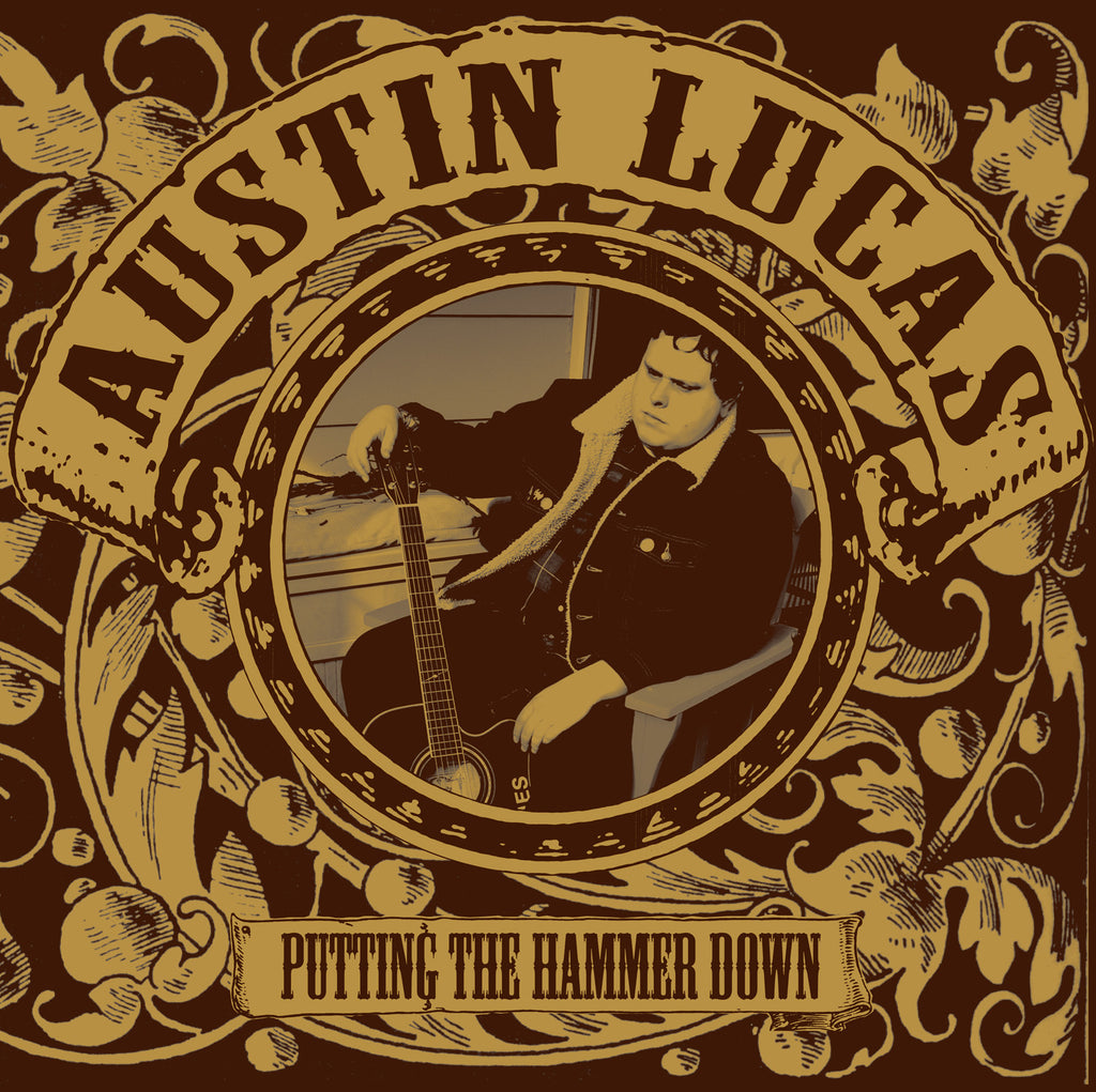"AUSTIN LUCAS ""Putting the Hammer Down"" LP"