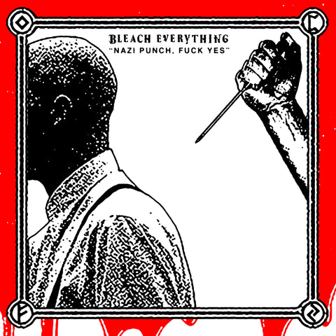 "BLEACH EVERYTHING ""Nazi Punch, Fuck Yes"" Picture Disc 7"" Lathe (ltd. 25)"