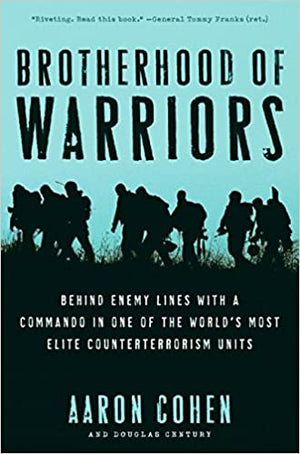 (Signed Copy) Brotherhood of Warriors: Behind Enemy Lines with a Commando in One of the World's Most Elite Counterterrorism Units
